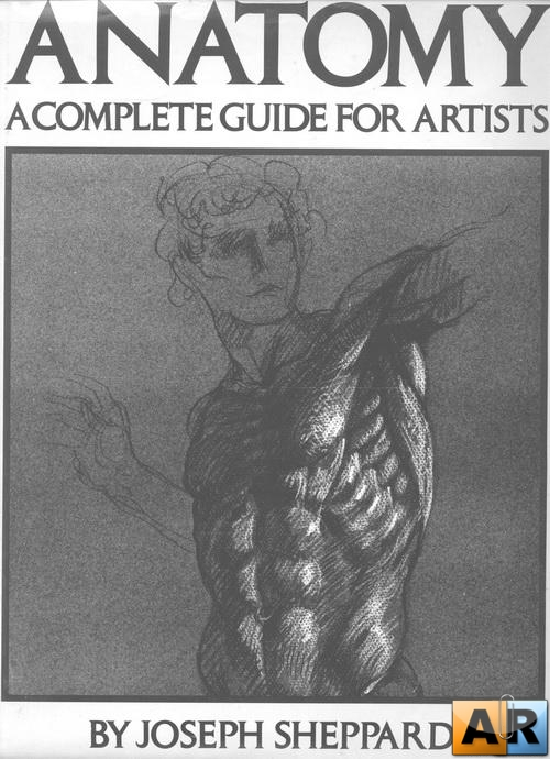 Anatomy-A Complete Guide for Artists by Joseph Sheppard