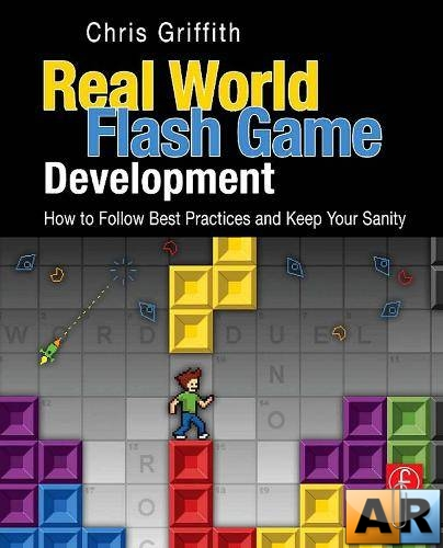 Chris Griffith. Real-World Flash Game Development