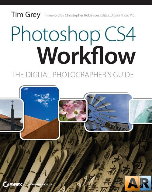 Photoshop CS4 Workflow - The Digital Photographer's Guide