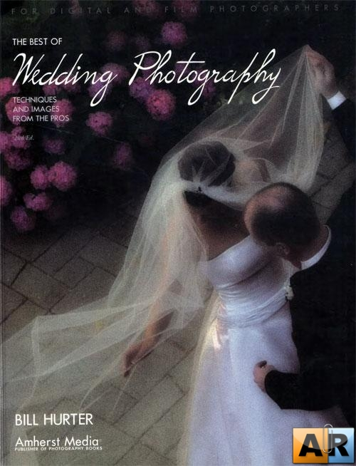 The Best of Wedding Photography: Techniques and Images from the Pros By Bil ...