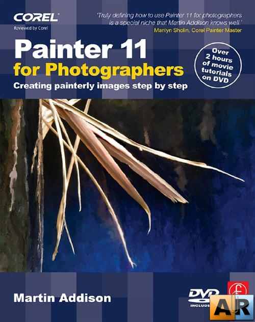 Painter 11 for Photographers: Creating painterly images step by step