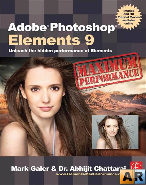 Adobe Photoshop Elements 9: Maximum Performance: Unleash the hidden perform ...