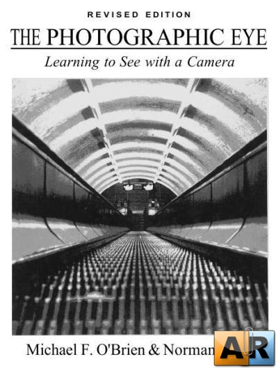 Michael F.O'Brien & Norman Sibley - The Photographic Eye, Learning to See w ...
