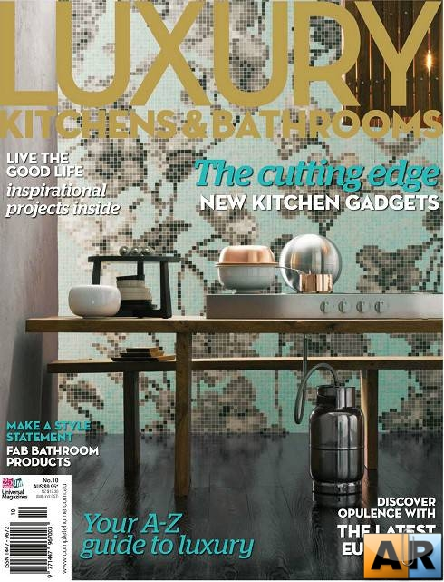 Luxury Kitchens & Bathrooms - Issue 10 2011