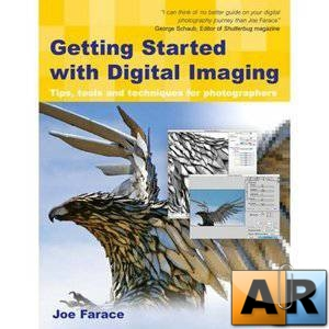 Getting Started with Digital Imaging, Second Edition: Tips, tools and techn ...